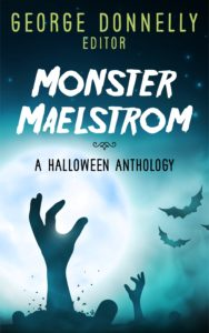 Monster Maelstrom, edited by George Donelly