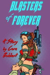 Blasters of Forever by Cora Buhlert