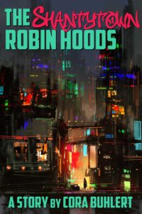 The Shantytown Robin Hoods by Cora Buhlert