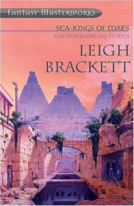 Sea Kings of Mars by Leigh Brackett