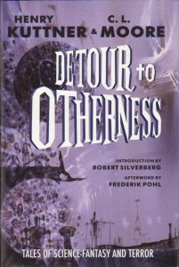 Detour to Otherness by Henry Kuttner and C.L. Moore