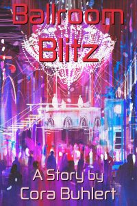 Ballroom Blitz by Cora Buhlert